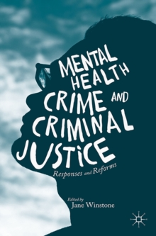 Image for Mental Health, Crime and Criminal Justice: Responses and Reforms