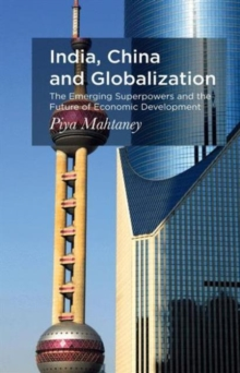 Image for India, China and globalization  : the emerging superpowers and the future of economic development