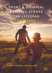 Image for Sport and physical activity across the lifespan  : critical perspectives