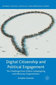 Image for Digital citizenship and political engagement  : the challenge from online campaigning and advocacy organisations
