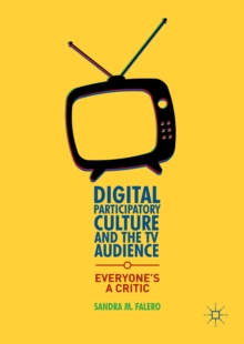 Image for Digital participatory culture and the TV audience: everyone's a critic