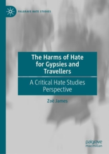 Image for The Harms of Hate for Gypsies and Travellers : A Critical Hate Studies Perspective