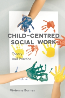 Image for Child-centred social work  : theory and practice