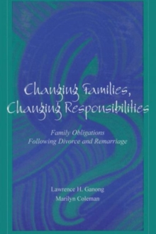 Image for Changing families, changing responsibilities  : family obligations following divorce and remarriage