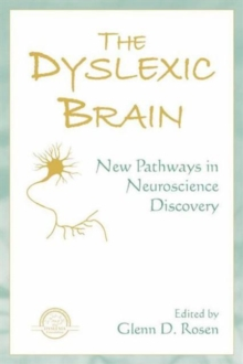 Image for The dyslexic brain  : new pathways in neuroscience discovery