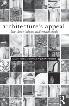 Image for Architecture's appeal  : how theory informs architectural praxis