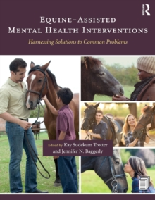Image for Equine-assisted mental health interventions  : harnessing solutions to common problems