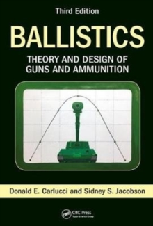Image for Ballistics  : theory and design of guns and ammunition