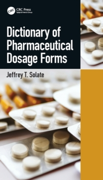 Image for Dictionary of pharmaceutical dosage forms