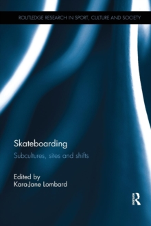 Image for Skateboarding : Subcultures, Sites and Shifts