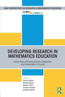 Image for Developing research in mathematics education  : twenty years of communication, cooperation and collaboration in Europe