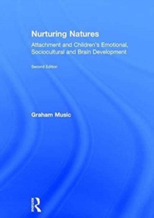 Image for Nurturing natures  : attachment and children's emotional, sociocultural and brain development