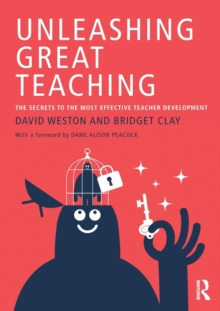 Image for Unleashing great teaching  : the secrets to the most effective teacher development