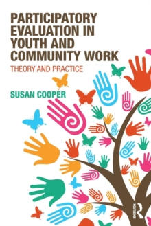 Image for Participatory evaluation in youth and community work  : theory and practice