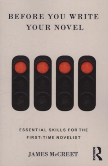 Image for Before you write your novel  : essential skills for the first-time novelist