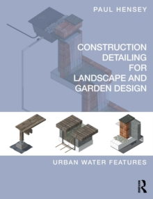 Image for Construction detailing for landscape and garden design  : urban water features