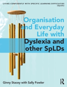 Image for Organisation and everyday life  : living confidently with dyslexia/spLD