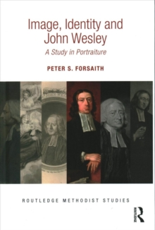 Image for Image, identity and John Wesley  : a study in portraiture
