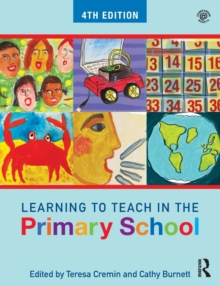 Learning to teach in the primary school - Cremin, Teresa (The Open University, UK)