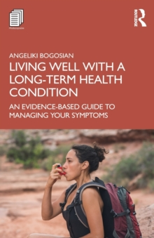 Image for Living well with a long-term health condition  : an evidence-based guide to managing your symptoms