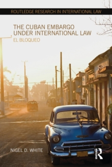 Image for The Cuban embargo under international law  : El Bloqueo