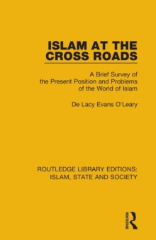 Image for Islam at the cross roads  : a brief survey of the present position and problems of the world of Islam