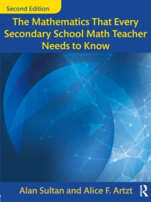 Image for The mathematics that every secondary school math teacher needs to know
