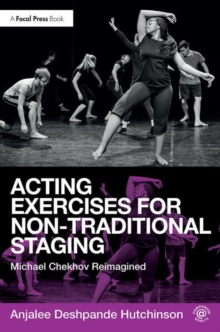 Image for Acting exercises for non-traditional staging  : Michael Chekhov reimagined