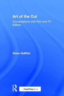 Image for Art of the cut  : conversations with film and TV editors