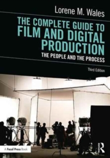 Image for The complete guide to film and digital production  : the people and the process