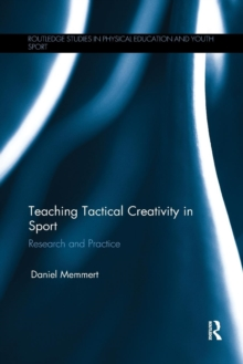 Image for Teaching tactical creativity in sport  : research and practice
