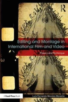Image for Editing and montage in international film and video  : theory and technique