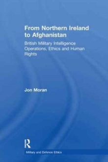 Image for From Northern Ireland to Afghanistan : British Military Intelligence Operations, Ethics and Human Rights