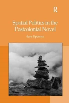Image for Spatial Politics in the Postcolonial Novel