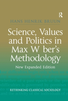 Image for Science, Values and Politics in Max Weber's Methodology : New Expanded Edition