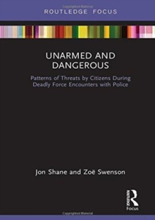 Image for Unarmed and dangerous  : patterns of threats by citizens during deadly force encounters with police