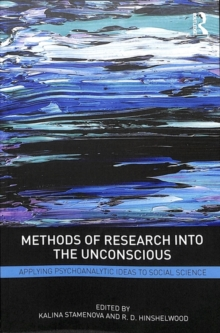 Image for Methods of research into the unconscious  : applying psychoanalytic ideas to social science