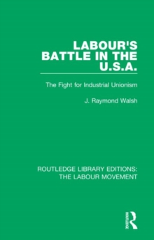 Image for Labour's Battle in the U.S.A : he Fight for Industrial Unionism