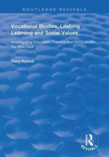 Image for Vocational studies, lifelong learning and social values  : investigating education, training and NVQ's under the new deal