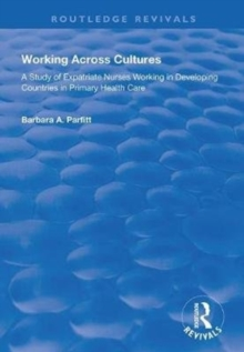 Image for Working across cultures  : a study of expatriate nurses working in developing countries in primary health care
