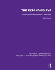 Image for The expanding eye  : photography and the nineteenth-century mind