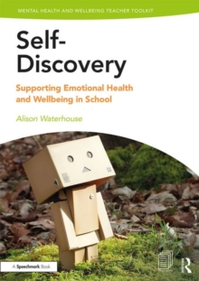 Image for Self-discovery  : supporting emotional health and wellbeing in school