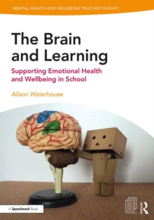 Image for The brain and learning  : supporting emotional health and wellbeing in school