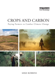 Image for Crops and carbon  : paying farmers to combat climate change
