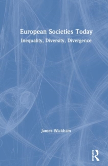Image for European societies today  : inequality, diversity, divergence