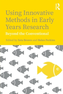 Image for Using innovative methods in early years research  : beyond the conventional