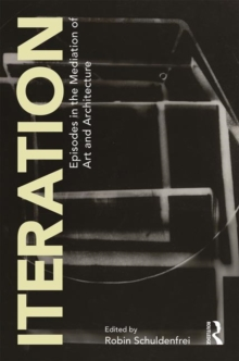 Image for Iteration  : episodes in the mediation of art and archtecture