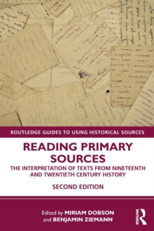 Image for Reading primary sources  : the interpretation of texts from Nineteenth and Twentieth century history