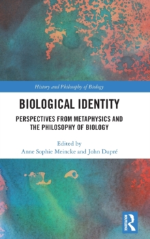 Image for Biological identity  : perspectives from metaphysics and the philosophy of biology