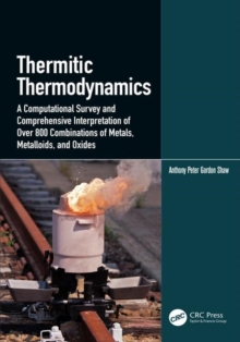 Image for Thermitic thermodynamics  : a computational survey and comprehensive interpretation of over 800 combinations of metals, metalloids, and oxides